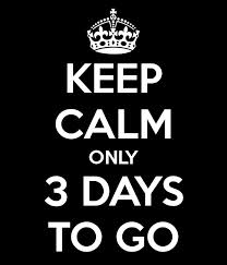 only 3 days to go