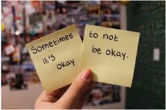 sometimes its ok to be not ok